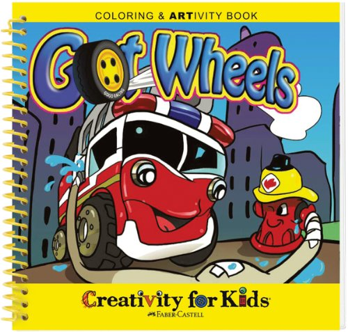 Creativity For Kids Coloring & ARTivity Book: Got Wheels