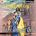 Death Warmed Over: Dan Shamble, Zombie P.I., Book 1 Audiobook by Kevin J. Anderson Narrated by Phil Gigante