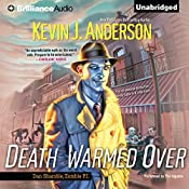 Death Warmed Over: Dan Shamble, Zombie P.I., Book 1 | Kevin J. Anderson