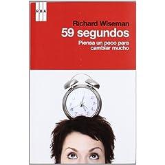 Richard Wiseman – 59 segundos. Piensa un poco para cambiar mucho