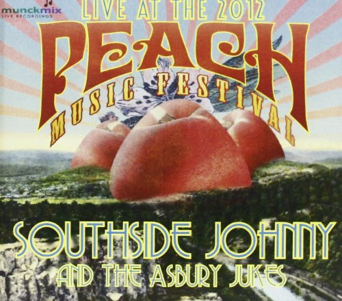 Live at Peach Music Festival 2012 By Southside Johnny & Asbury Jukes (2012-12-11)