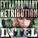 Extraordinary Retribution   Erec Stebbins