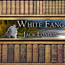 White Fang | Livre audio Auteur(s) : Jack London Narrateur(s) : Pat Bottino