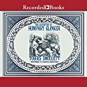 The Expedition of Humphry Clinker Audiobook by Tobias Smollet Narrated by Steven Crossley, John Keating, Liz Pearce, Elizabeth Sastre, Jill Tanner, James Langton, Tim Gerard Reynolds