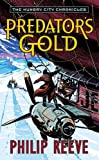 Predator's Gold (The Hungry City Chronicles) (0060721960) by Reeve, Philip
