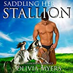 Saddling Her Stallion | Olivia Myers