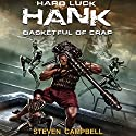 Hard Luck Hank: Basketful of Crap, Book 2 Audiobook by Steven Campbell Narrated by Liam Owen