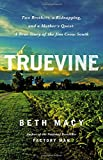 img - for Truevine: Two Brothers, a Kidnapping, and a Mother's Quest: A True Story of the Jim Crow South book / textbook / text book