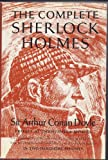 The Complete Sherlock Holmes (Volume One)
