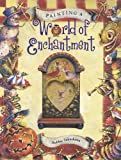 Painting a World of Enchantment (Decorative Painting)