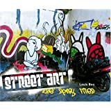 Street Art: The Spray Files ~ Louis Bou