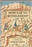 How Far to Bethlehem? (0340179422) by Lofts, Norah