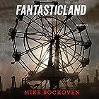 FantasticLand: A Novel Hörbuch von Mike Bockoven Gesprochen von: Angela Dawe, Luke Daniels
