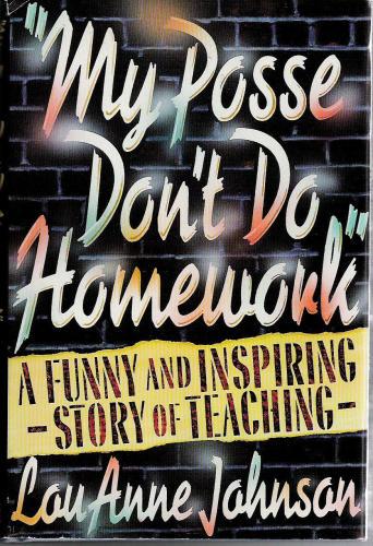My Posse Don't Do Homework by LouAnne Johnson