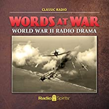 Words at War: World War II Radio Drama  by C.S. Forester, Robert St. John, Gwen Dew, Otis Carney, Hillary St. George Sanders, Clark Lee Narrated by Les Damon, Lesley Woods, Maurice Tarplin, Staats Cotsworth, Jackson Beck, Lon Clark, House Jameson