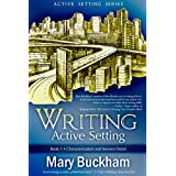 Writing Active Setting Book 1: Characterization and Sensory Detail ~ Mary Buckham