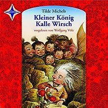 Kleiner König Kalle Wirsch Hörbuch von Tilde Michels Gesprochen von: Wolfgang Völz