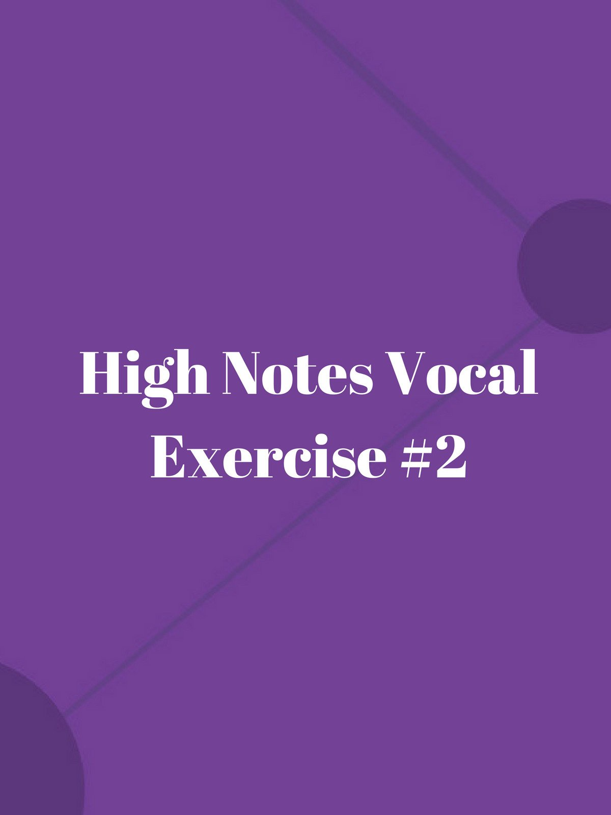 High Notes Vocal Exercise #2