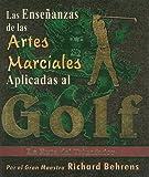 Ensenanzas de las artes marciales aplicadas al Golf (Spanish Edition)