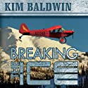 Breaking the Ice (       UNABRIDGED) by Kim Baldwin Narrated by Kim Baldwin