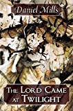 img - for The Lord Came at Twilight book / textbook / text book