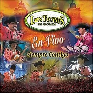 Tucanes De Tijuana - Siempre Contigo - Amazon.com Music