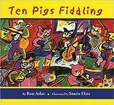 Ten Pigs Fiddling