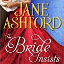 The Bride Insists (       UNABRIDGED) by Jane Ashford Narrated by Christine Rendel