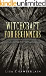Witchcraft for Beginners: A Guide to...