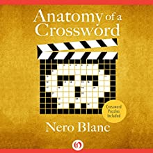 Anatomy of a Crossword (       UNABRIDGED) by Nero Blanc Narrated by Noah Michael Levine