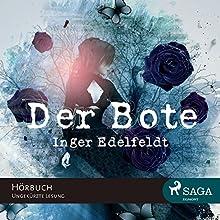 Der Bote (       gekürzt) von Inger Edelfeldt Gesprochen von: Katrin Weisser-Lodahl