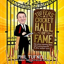 Tuffers' Cricket Hall of Fame: My willow-wielding idols, ball-twirling legends...and other random icons | Livre audio Auteur(s) : Phil Tufnell Narrateur(s) : Jonathan Keeble