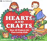Hearts and Crafts: Over 20 Projects for Fun-Loving Kids