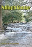 Paddling the Guadalupe (River Books, Sponsored by The Meadows Center for Water and the Environment, Texa)