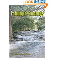 Paddling the Guadalupe (River Books, Sponsored by Meadows Center for Water and the Environment, Texas St)