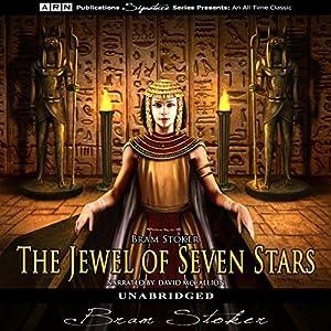 The Jewel of Seven Stars Hörbuch von Bram Stoker Gesprochen von: David McCallion