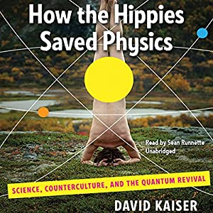 How the Hippies Saved Physics Audiobook