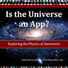 Is the Universe an App?: Exploring the Physics of Awareness Hörbuch von Andrea Diem-Lane, David Christopher Lane Gesprochen von: James Killavey