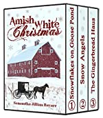 Amish White Christmas: Amish Christian Romance Collection: BOXED SET: Snowflakes on Goose Pond, Snow Angels, The Gingerbread Haus {Amish Christian Romance)