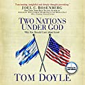 Two Nations Under God: Good News From the Middle East (       UNABRIDGED) by Tom Doyle Narrated by Tom Doyle
