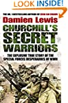 Churchill's Secret Warriors: The Expl...