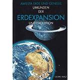 Erdexpansion und Evolution. Awesta Erde und Genesis Urkunden der...