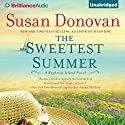 The Sweetest Summer: A Bayberry Island Novel, Book 2 (       UNABRIDGED) by Susan Donovan Narrated by Amy McFadden