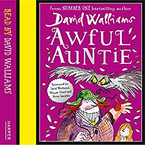 Awful Auntie (       UNABRIDGED) by David Walliams Narrated by David Walliams, Maggie Steed, Nitin Ganatra