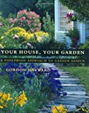 img - for Your House, Your Garden: A Foolproof Approach to Garden Design book / textbook / text book