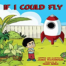 If I Could Fly (       UNABRIDGED) by James Richardson Narrated by Hugh Noble