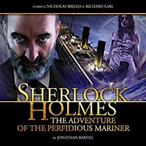 Sherlock Holmes - The Adventure of the Perfidious Mariner Audiobook