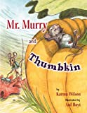Mr. Murry and Thumbkin (0316076139) by Wilson, Karma