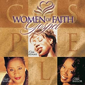 Women of Faith: Women of Faith Gospel