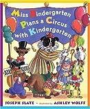 Miss Bindergarten Plans a Circus With Ki (Miss Bindergarten Books)